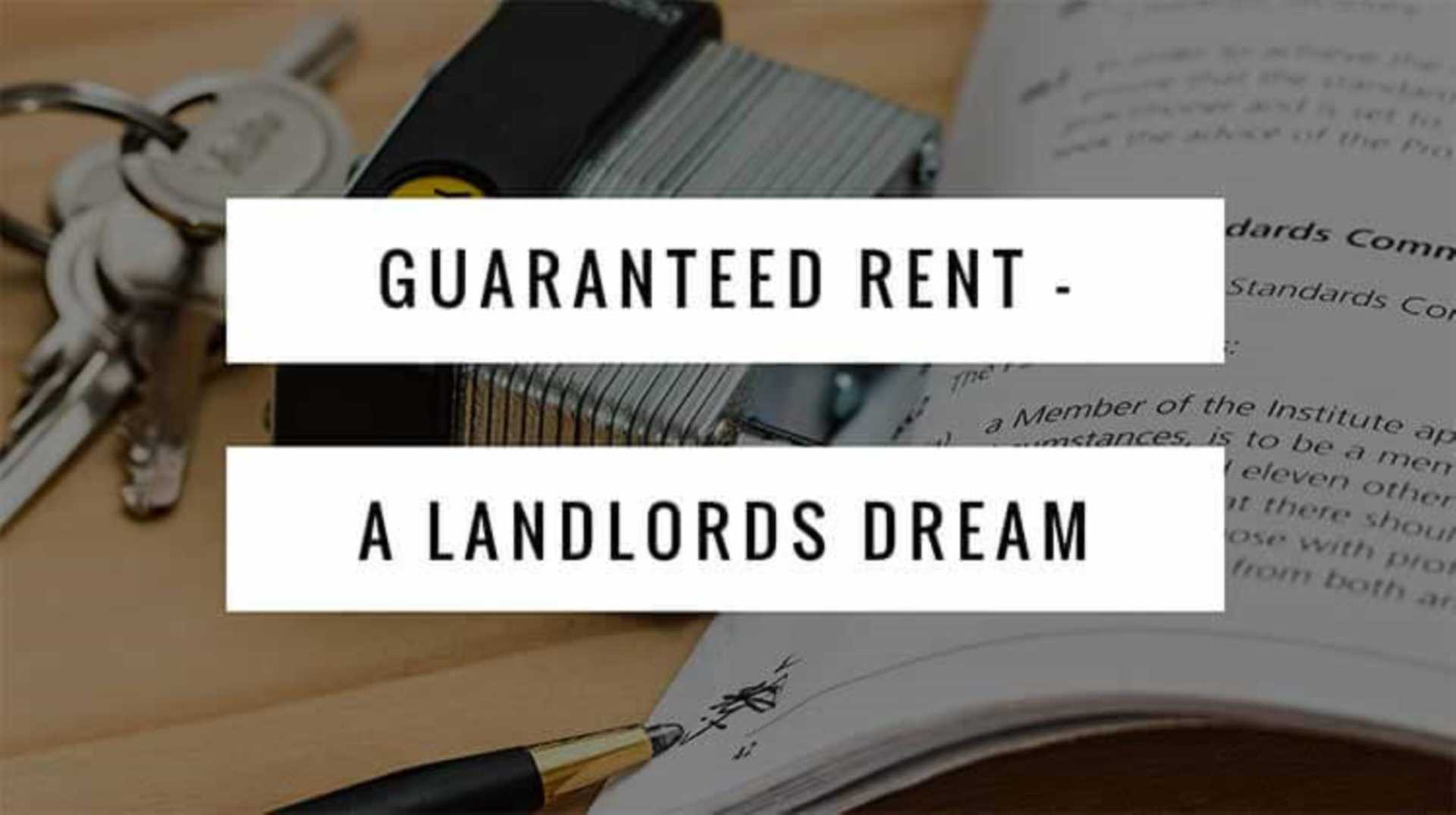 Guaranteed Rent - A Landlord`s Dream - Renting a Property in Croydon?