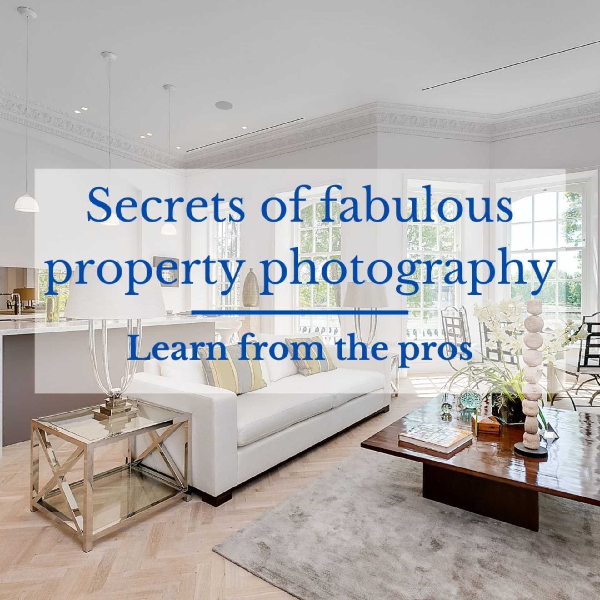 Secrets of fabulous property photography