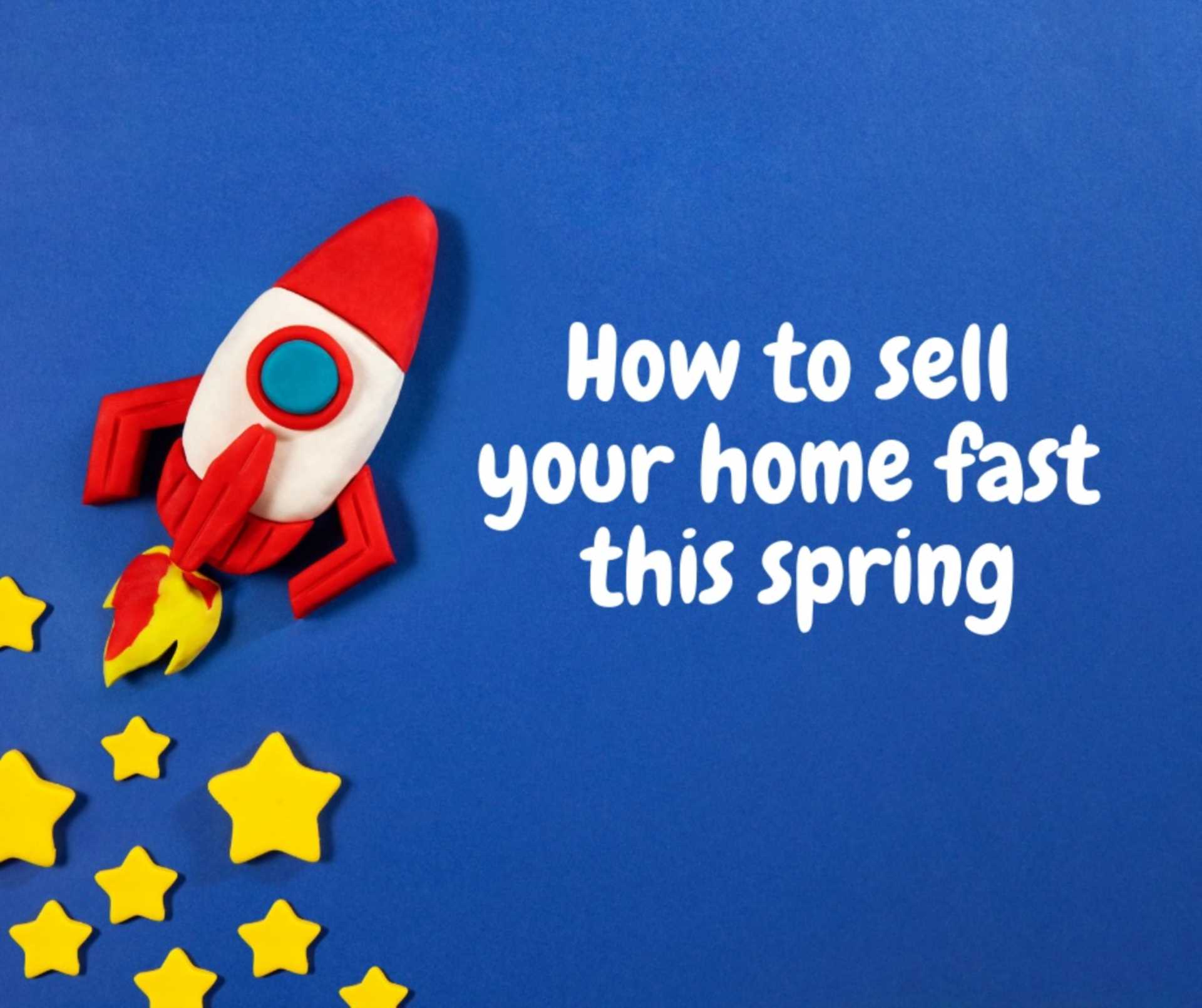 How to Sell Your Home Fast This Spring