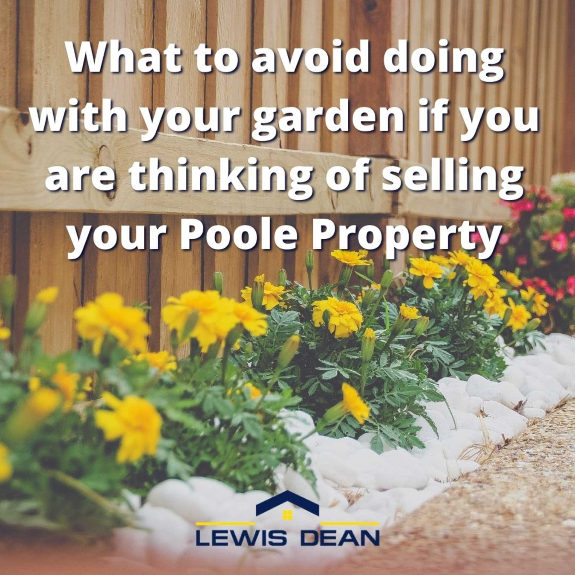 The Not-So-Great Outdoors - What to AVOID doing with your garden if you are thinking of selling your Poole Property.