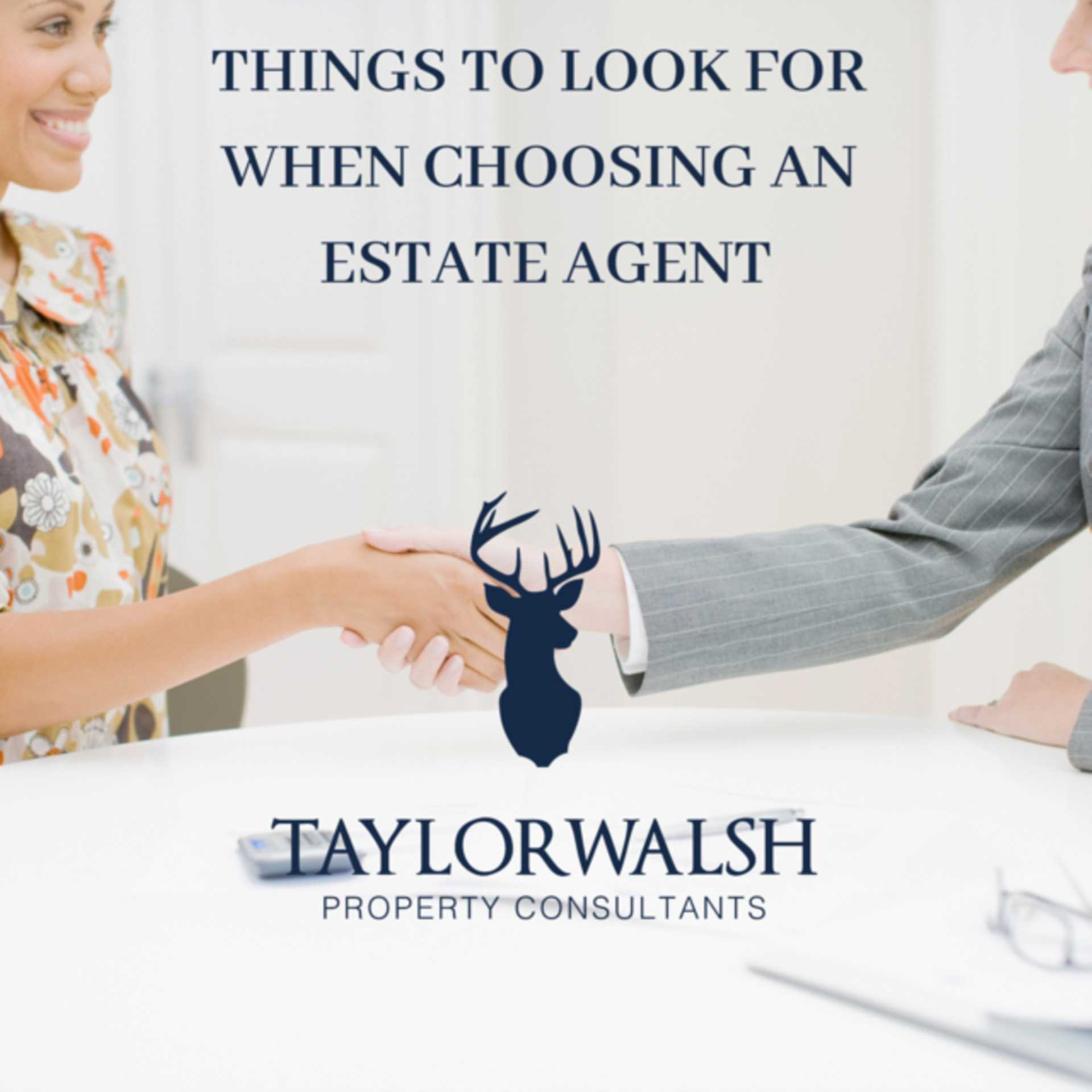 THINGS TO LOOK FOR WHEN CHOOSING AN ESTATE AGENT!