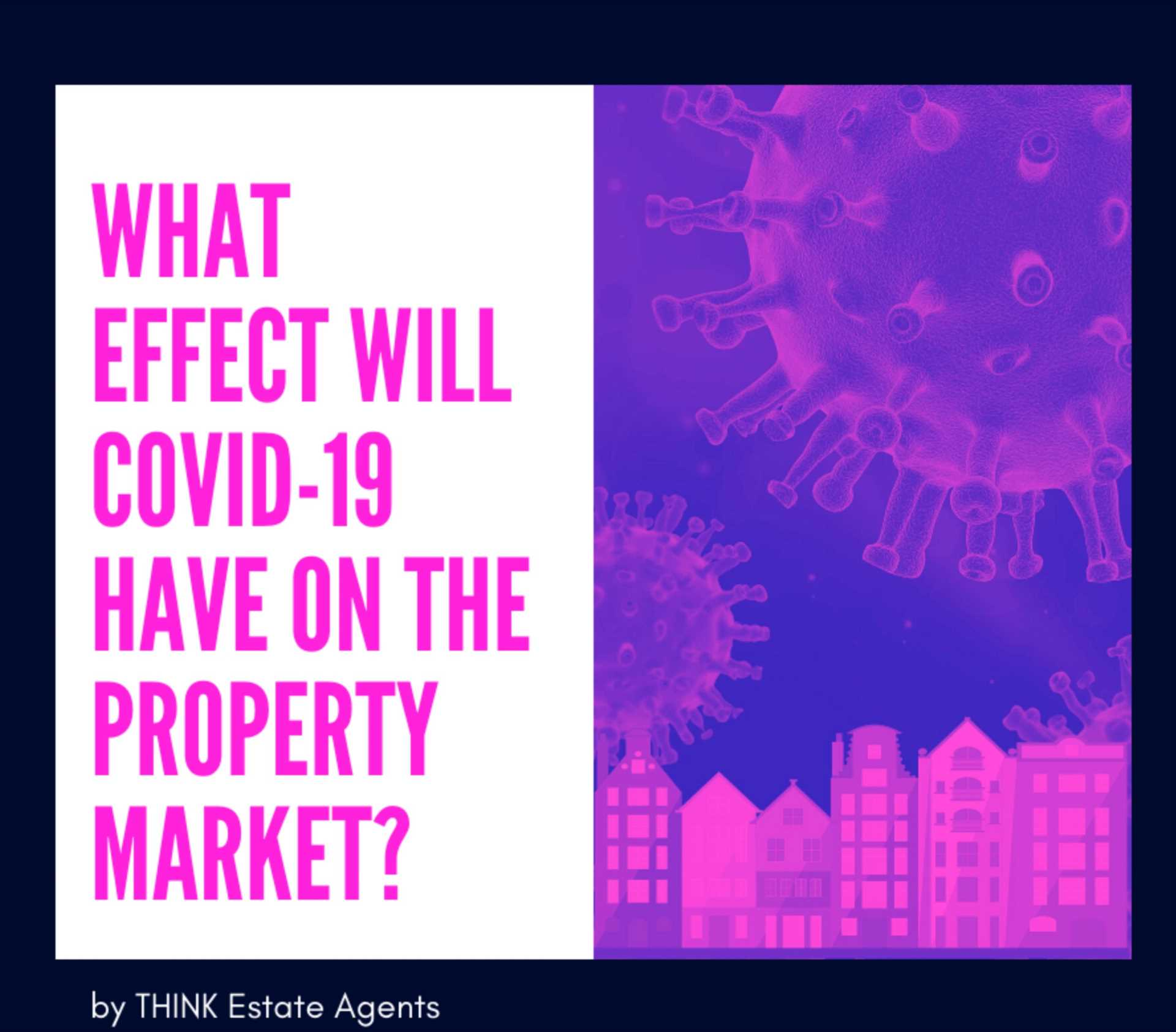 what effect will covid-19 have on the property market?